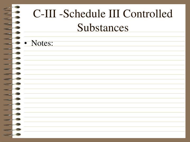C-III -Schedule III Controlled Substances