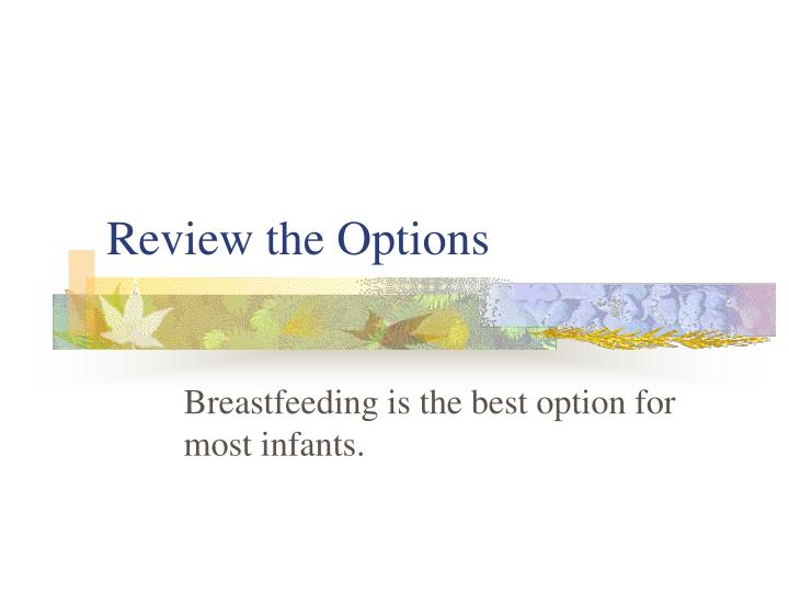 Review the Options