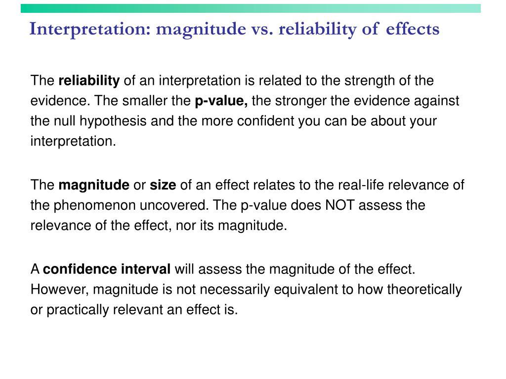 Interpretation: magnitude vs. reliability of effects