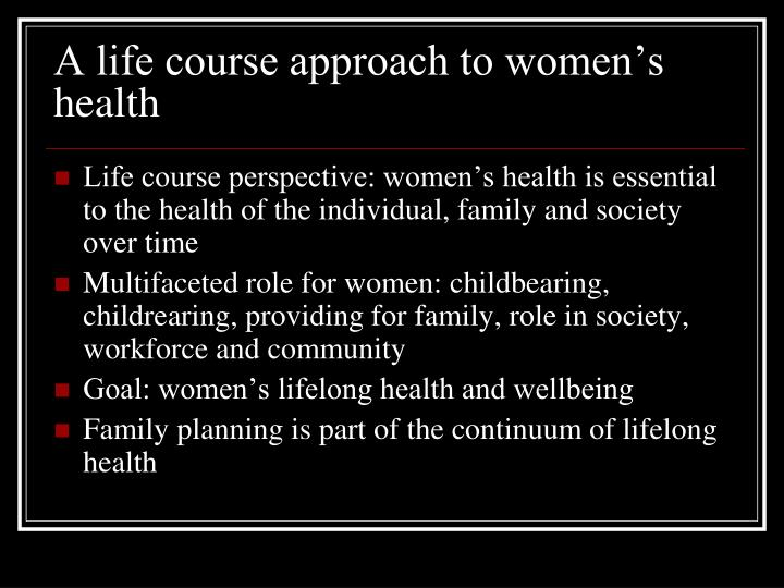 A life course approach to women s health