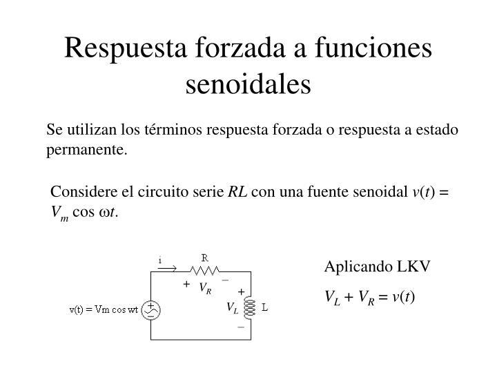 Respuesta forzada a funciones senoidales