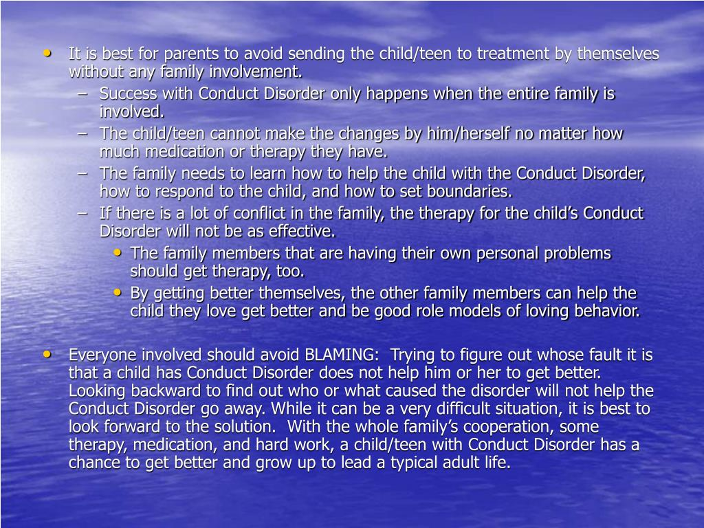 It is best for parents to avoid sending the child/teen to treatment by themselves without any family involvement.