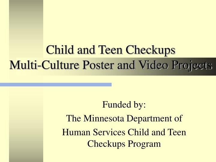 Child and teen checkups multi culture poster and video projects