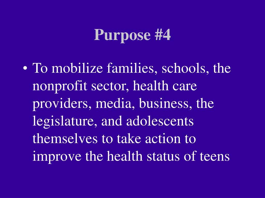 Purpose #4