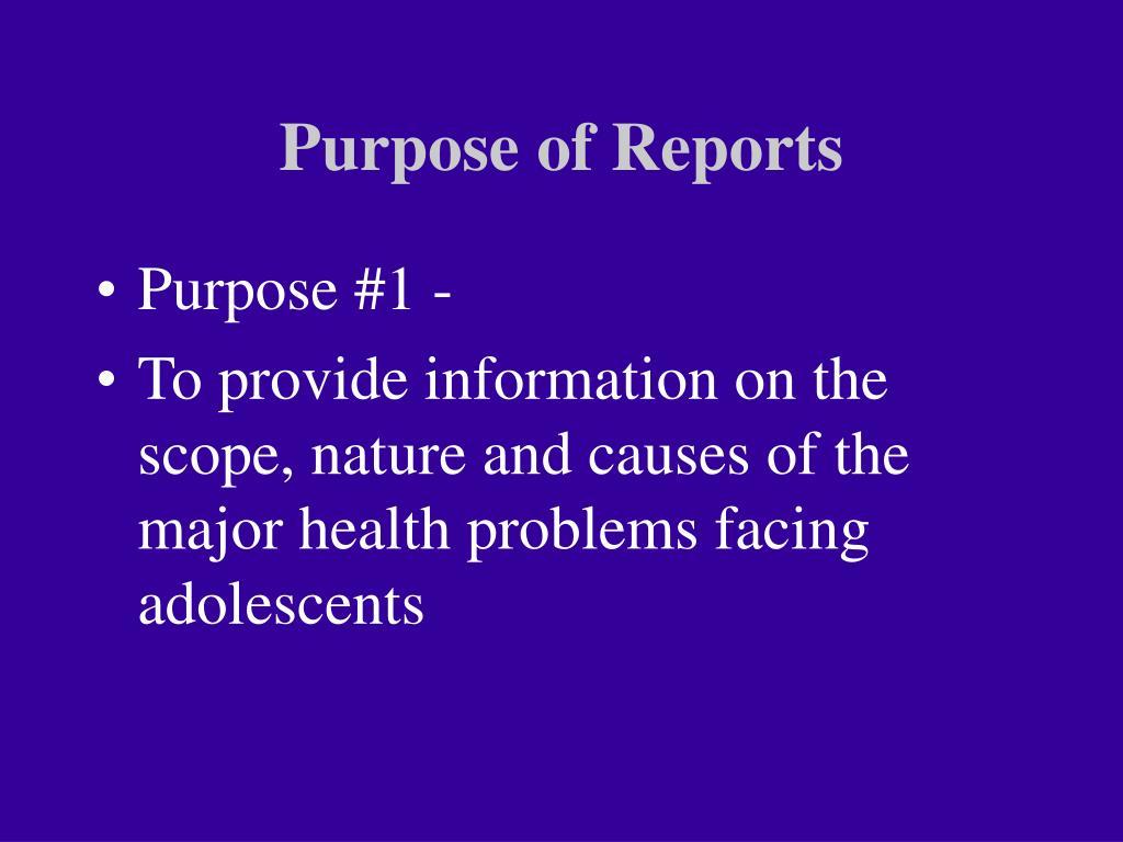 Purpose of Reports