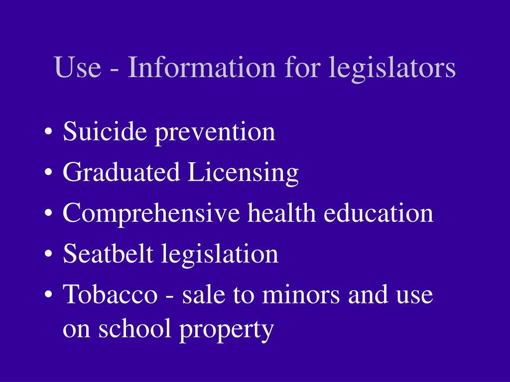 Use - Information for legislators