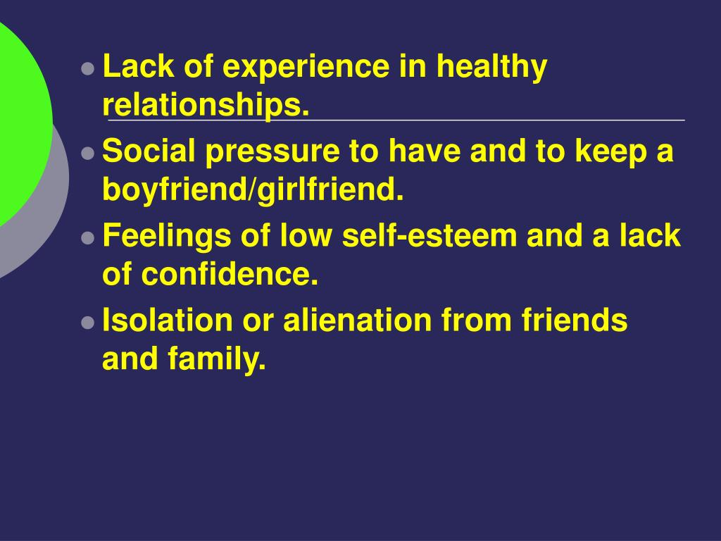 Lack of experience in healthy relationships.