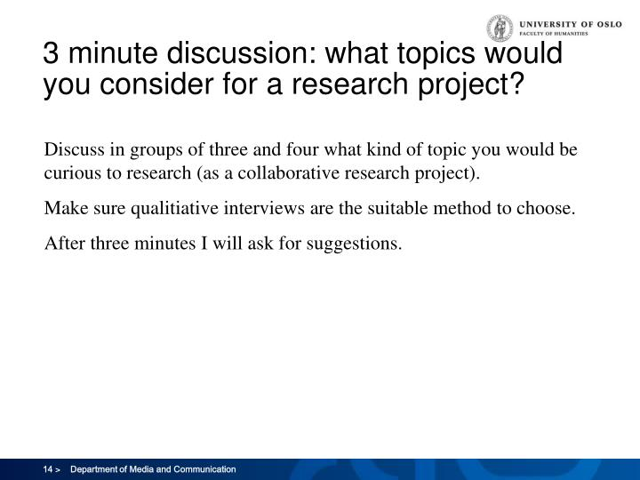 3 minute discussion: what topics would you consider for a research project?