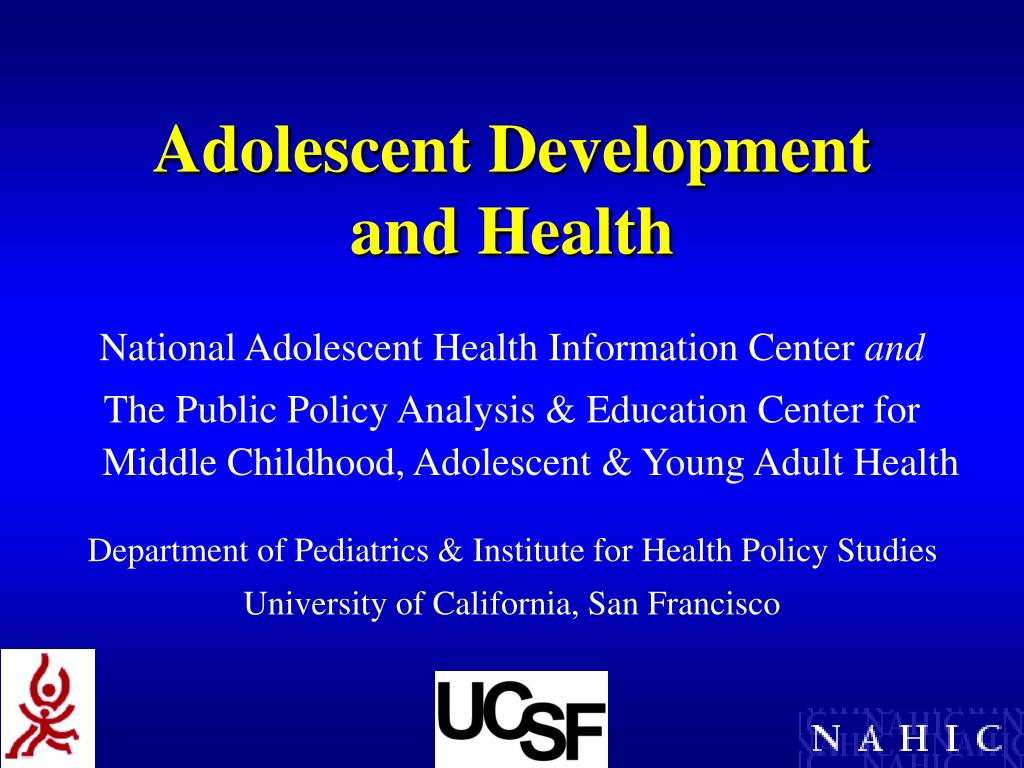 Adolescent Development         and Health