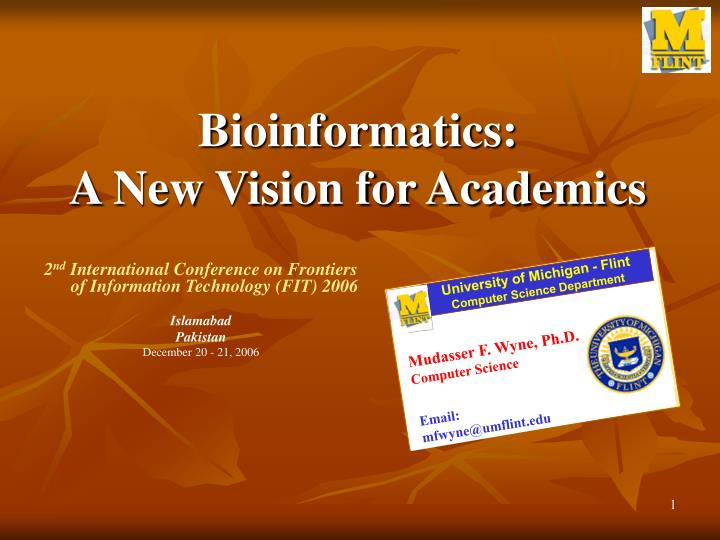 Bioinformatics a new vision for academics