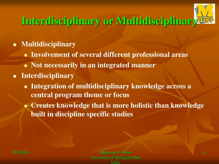 Interdisciplinary or Multidisciplinary