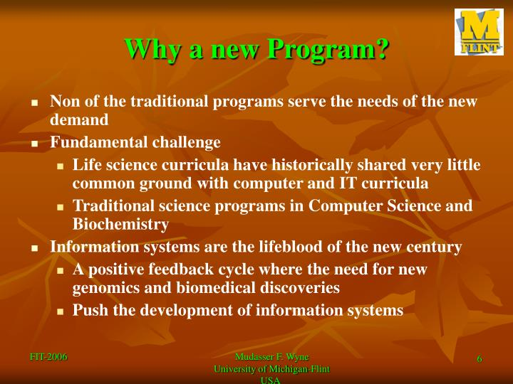 Why a new Program?