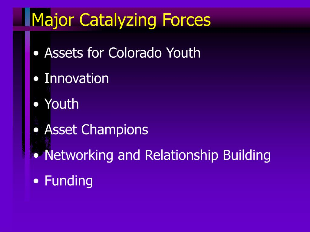 Major Catalyzing Forces
