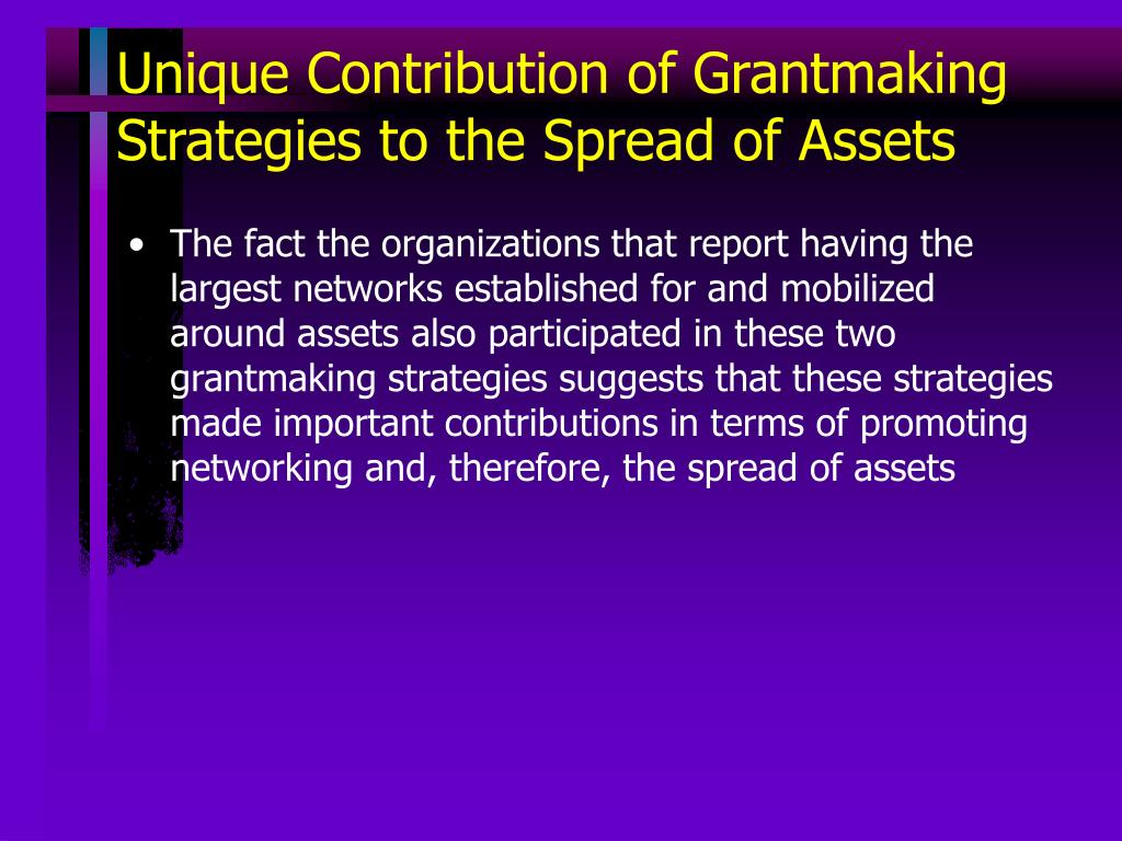 Unique Contribution of Grantmaking Strategies to the Spread of Assets