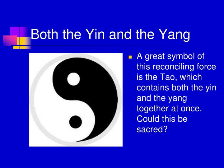 Both the Yin and the Yang