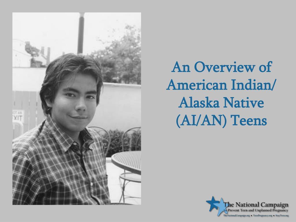 An Overview of American Indian/ Alaska Native (AI/AN) Teens