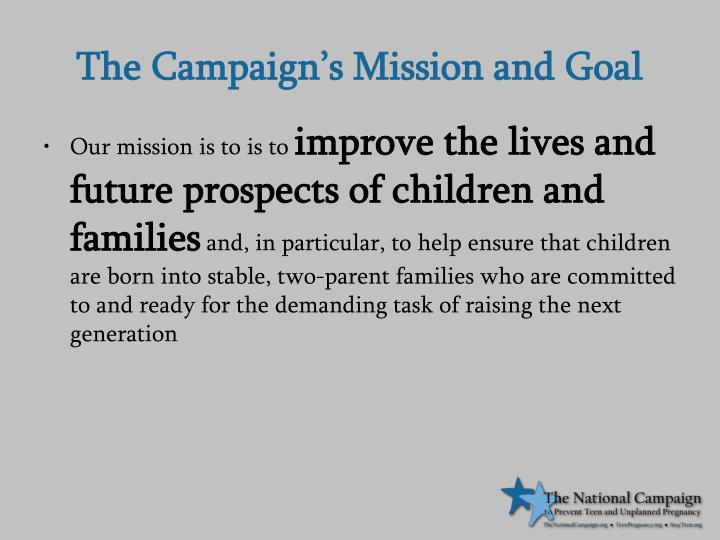 The campaign s mission and goal