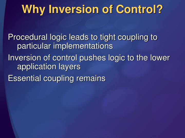 Why Inversion of Control?