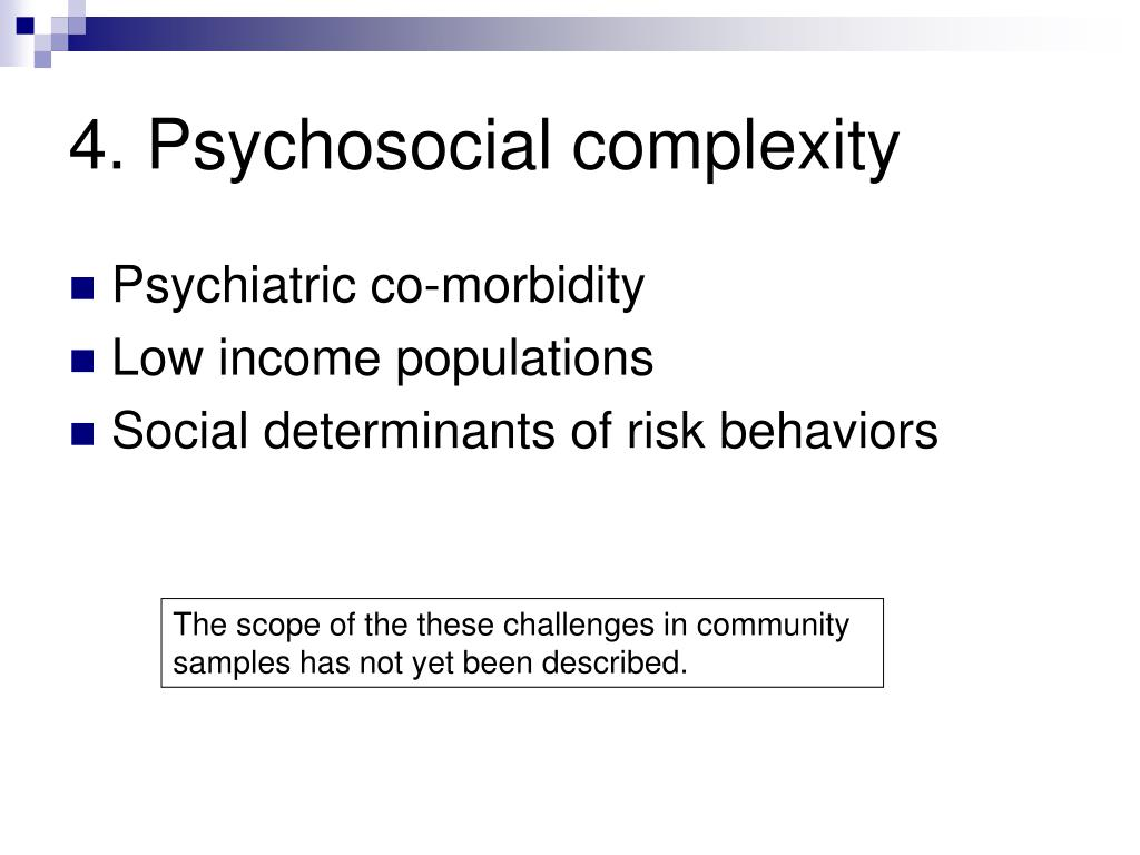 4. Psychosocial complexity