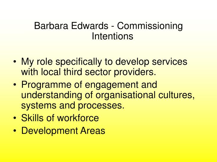 Barbara Edwards - Commissioning Intentions