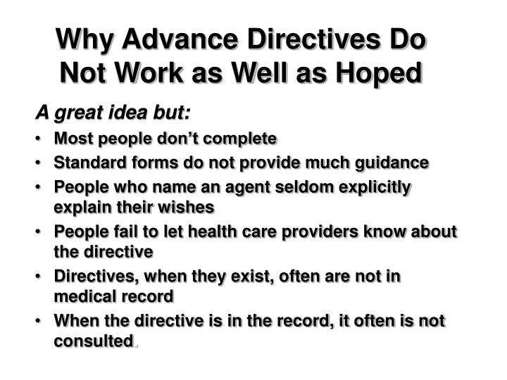 Why Advance Directives Do Not Work as Well as Hoped