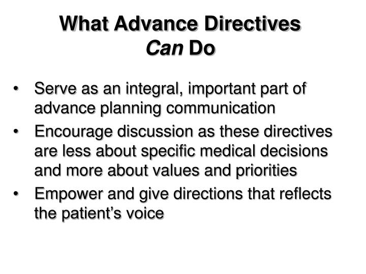 advance directives essay Advanced directives essaysituation like this, advanced directives provide the hospital, the staff, and your family the necessary guidance to authorize the use or withdraw of medical procedures.