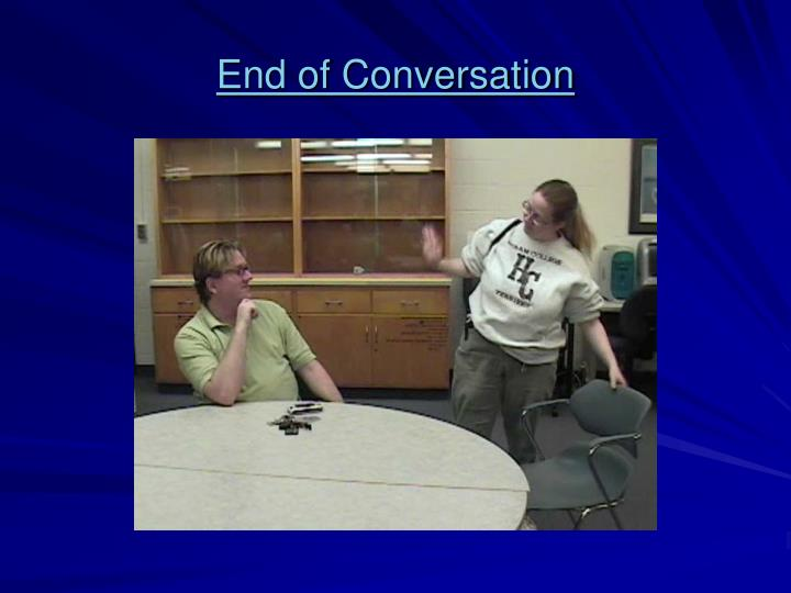 End of Conversation