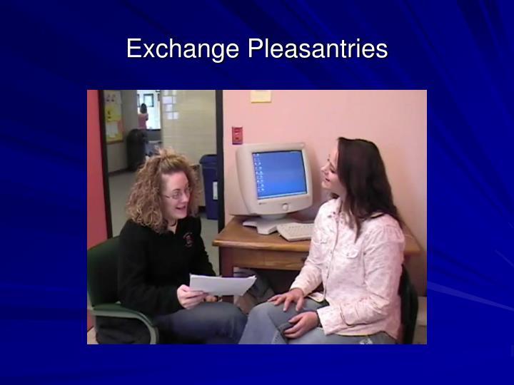 Exchange Pleasantries