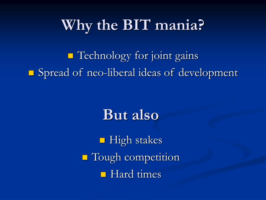 Why the BIT mania?