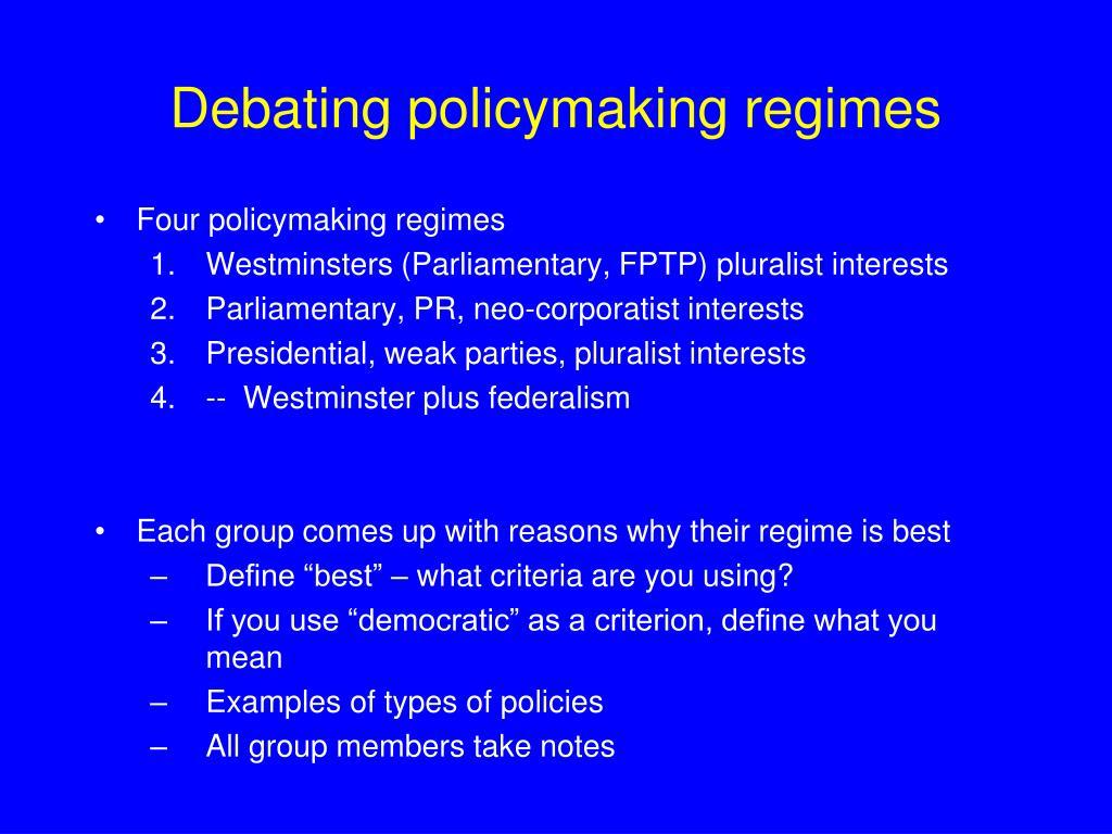 Debating policymaking regimes