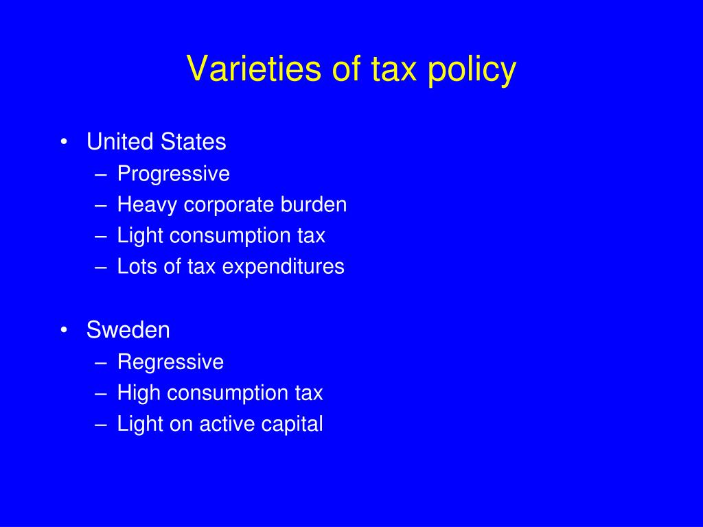 Varieties of tax policy