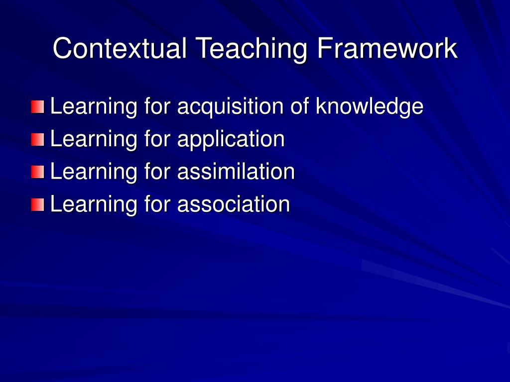Contextual Teaching Framework