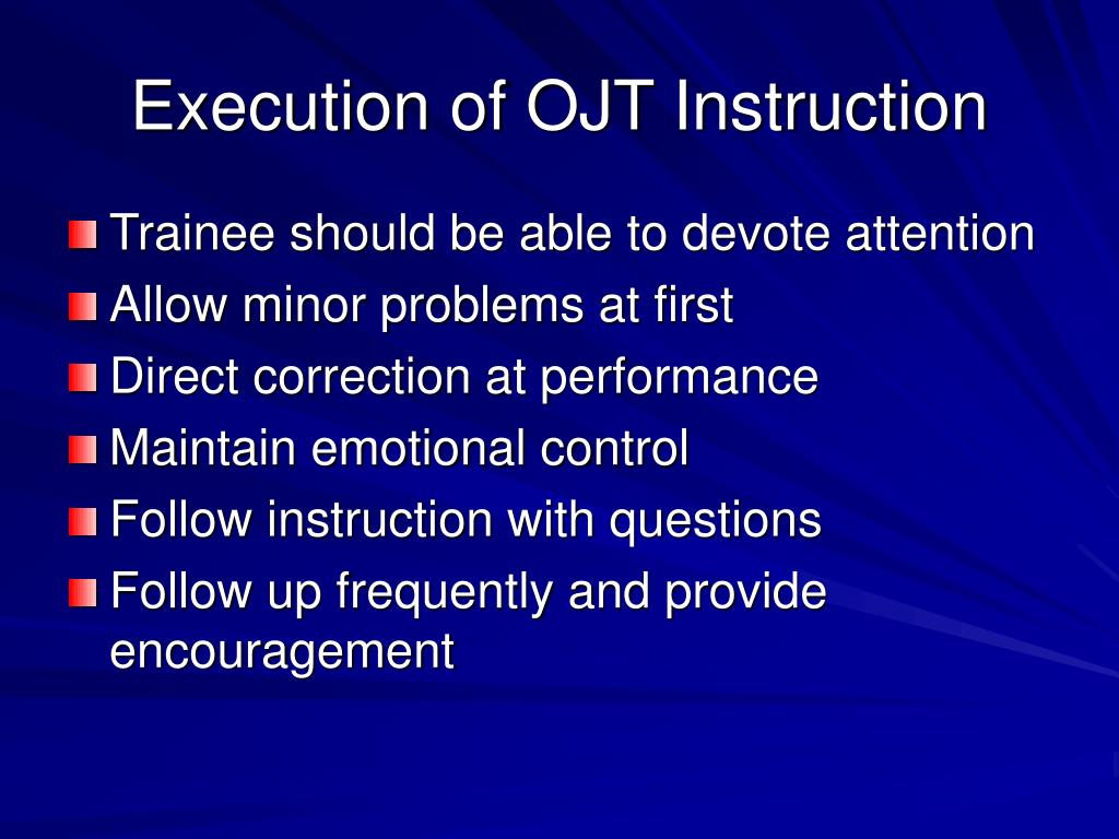 Execution of OJT Instruction