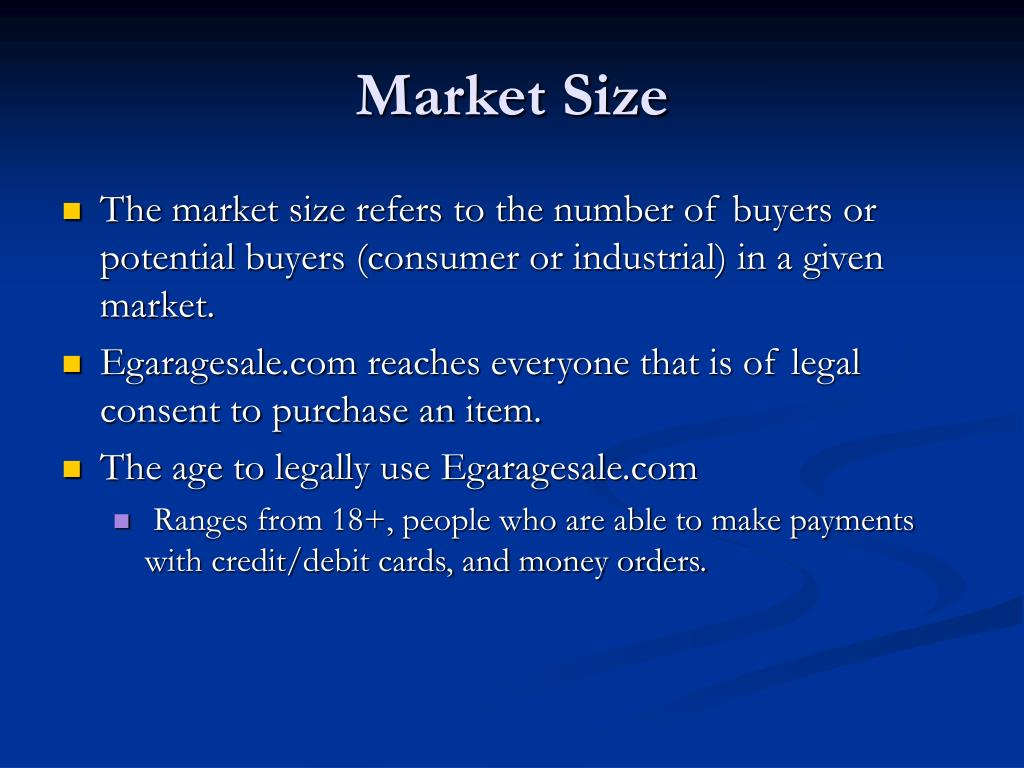 The market size refers to the number of buyers or potential buyers (consumer or industrial) in a given market.