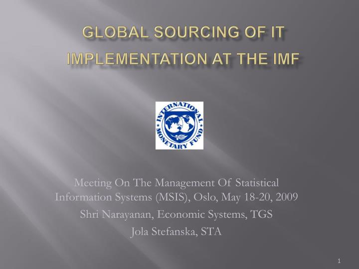 Global sourcing of it implementation at the imf
