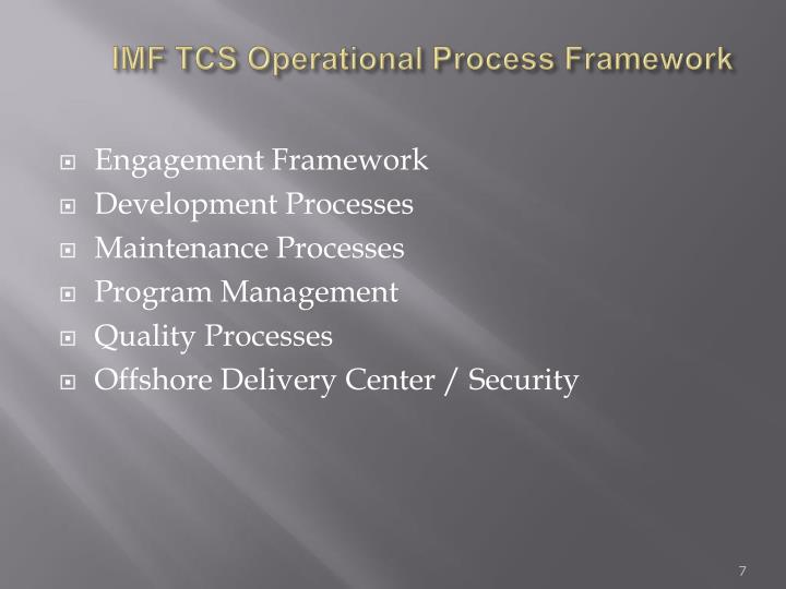 IMF TCS Operational Process Framework