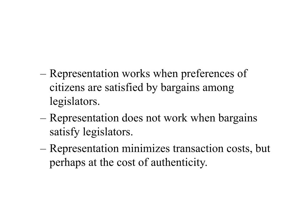 Representation works when preferences of citizens are satisfied by bargains among legislators.