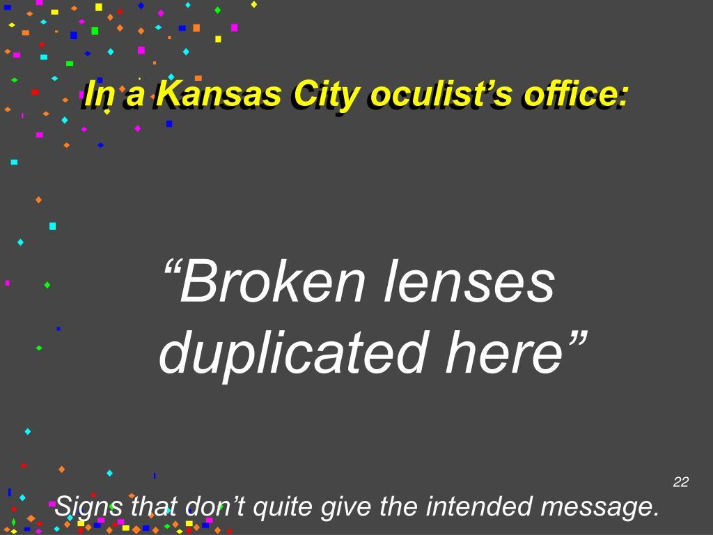 In a Kansas City oculist's office: