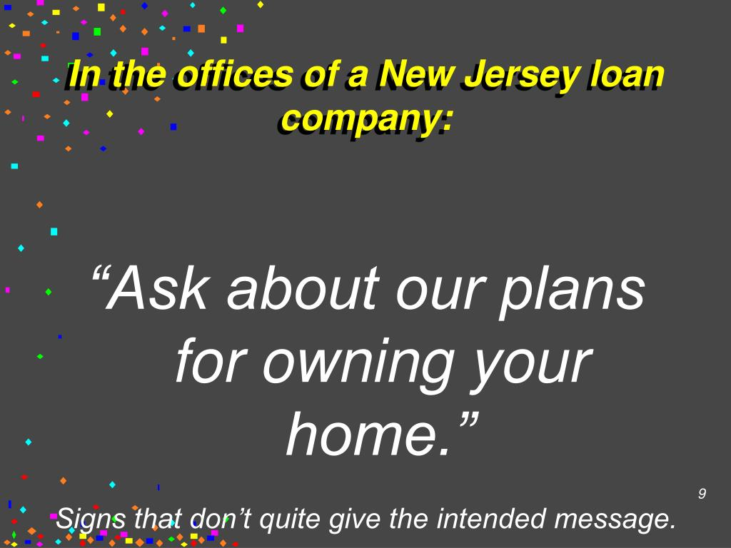 In the offices of a New Jersey loan company: