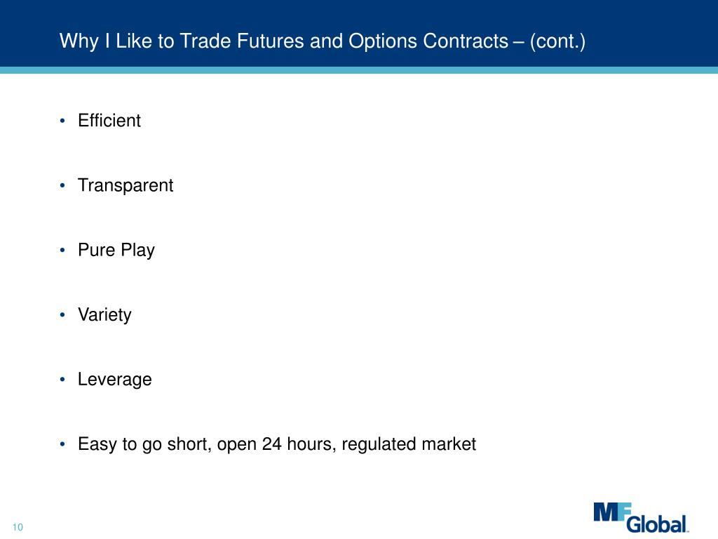 Why I Like to Trade Futures and Options Contracts – (cont.)