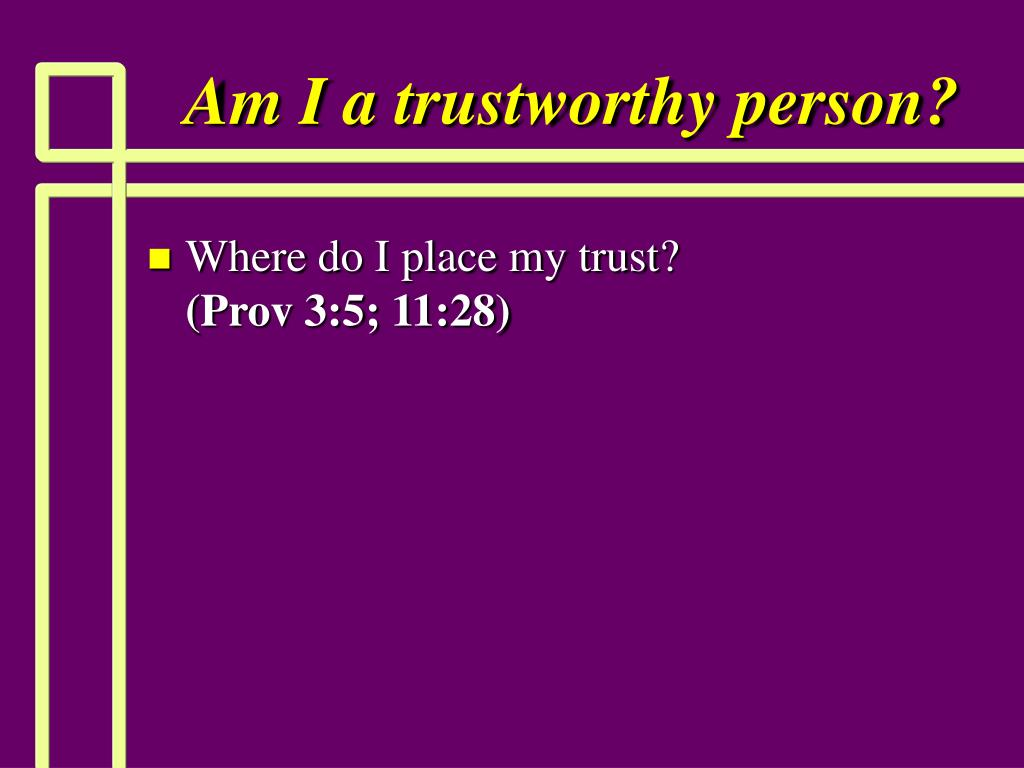 Am I a trustworthy person?