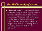 our god is worthy of our trust15