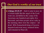 our god is worthy of our trust18
