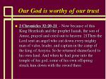 our god is worthy of our trust21
