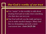 our god is worthy of our trust32