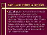 our god is worthy of our trust33