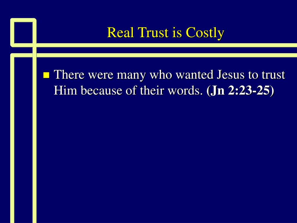 Real Trust is Costly