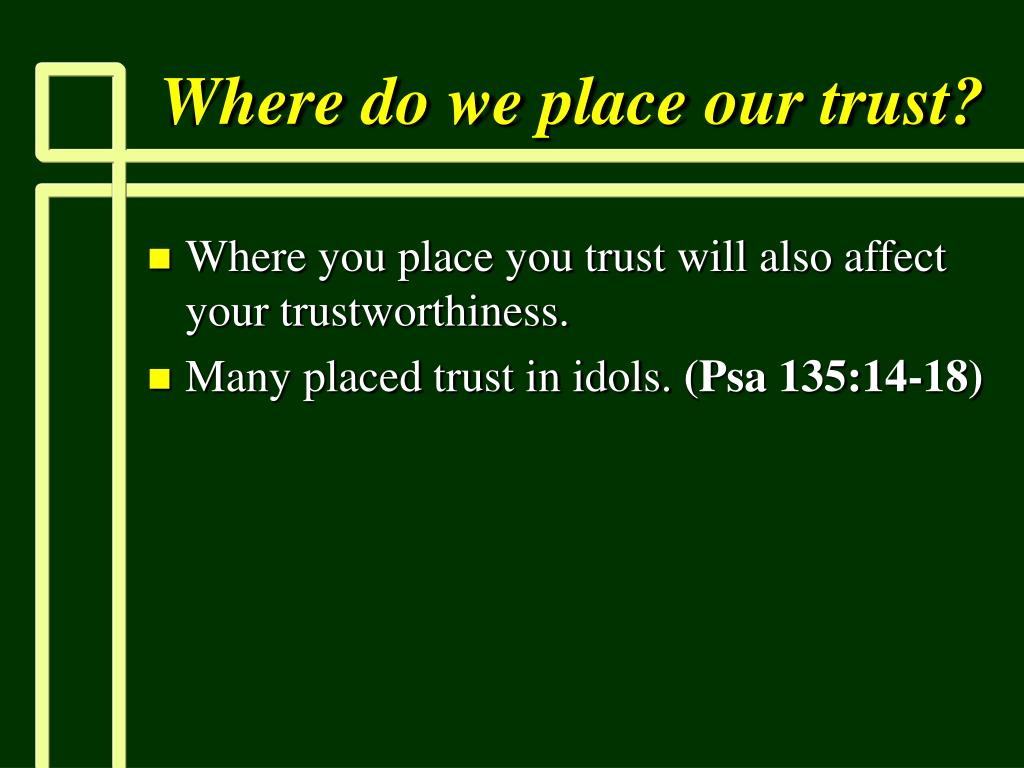 Where do we place our trust?
