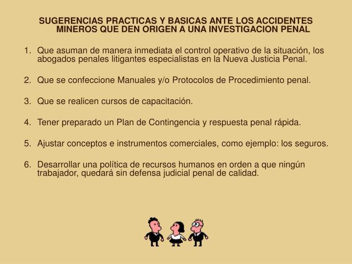 SUGERENCIAS PRACTICAS Y BASICAS ANTE LOS ACCIDENTES MINEROS QUE DEN ORIGEN A UNA INVESTIGACION PENAL