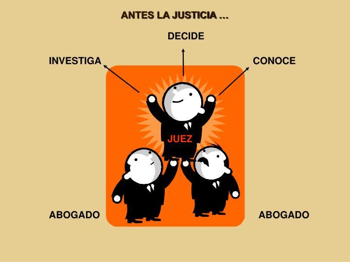 ANTES LA JUSTICIA …